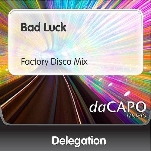 Bad Luck (Factory Disco Mix)