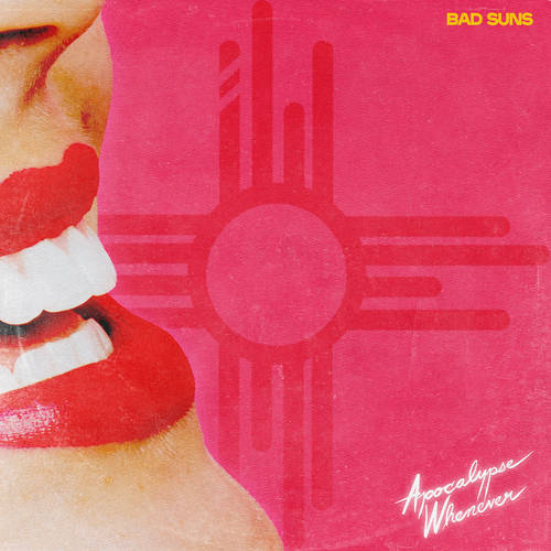 Bad Suns - Apocalypse Whenever [Indie Exclusive Limited Edition Clear Pink LP]