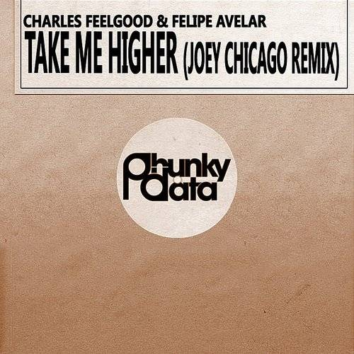 Take Me Higher (Joey Chicago Remix)
