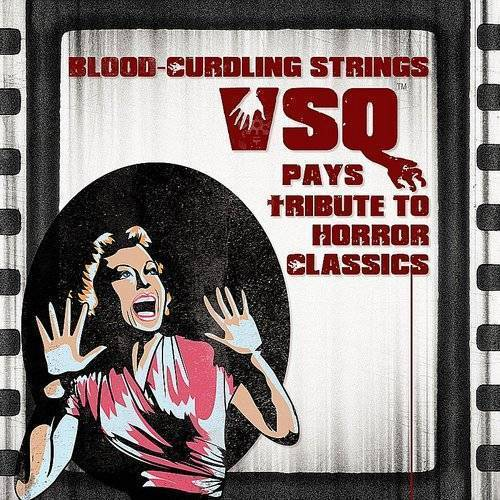 Blood-Curdling Strings!: Vsq Pays Tribute To Horror Classics