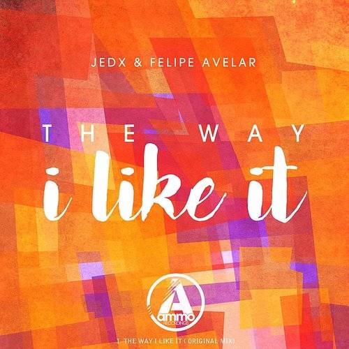 The Way I Like It (Original Mix)