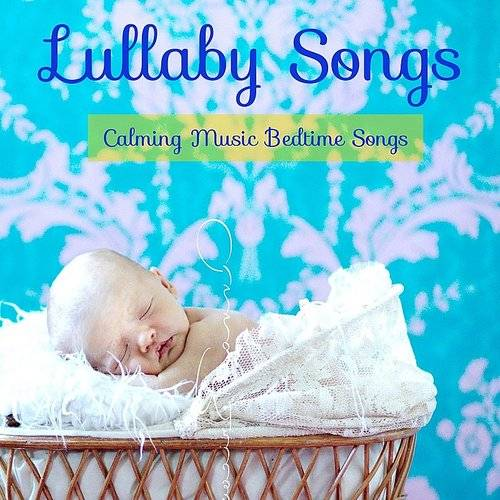 Lullaby Songs Calming Music Bedtime Songs Toddler Songs To Get Baby To Sleep Through
