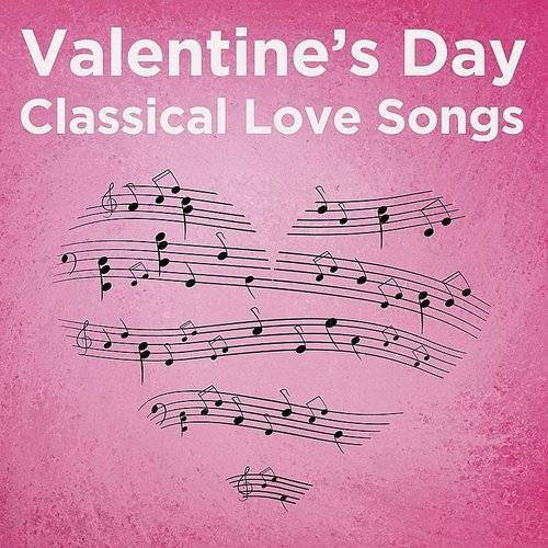 Valentine's Day Classical Love Songs