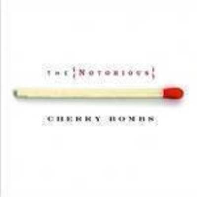 Cherry Bombs - Notorious Cherry Bombs