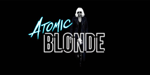 Atomic Blonde [Movie]