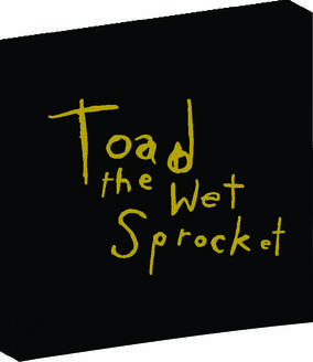 Toad The Wet Sprocket Box Set
