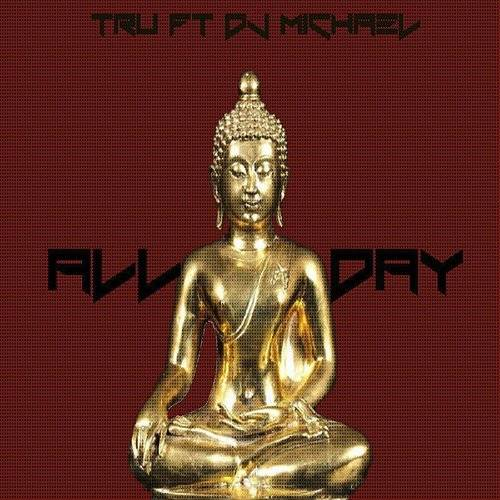 All Day (Feat. DJ Michael)