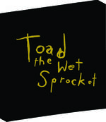 Toad The Wet Sprocket - Toad The Wet Sprocket Box Set