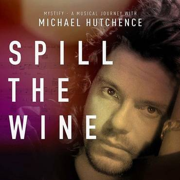 "Spill The Wine (From ""Mystify: A Musical Journey With Michael Hutchence"")"