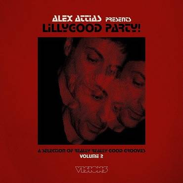Alex Attias Presents Lillygood Party Vol 2 (Uk)