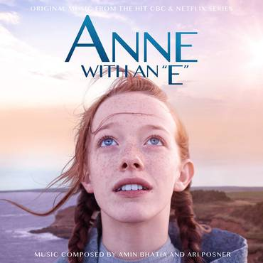Anne With An E [Original Music From The CBC & Netflix Series]