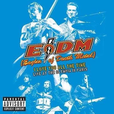 Eagles Of Death Metal - I Love You All The Time: Live At The Olympia In Paris [2CD]