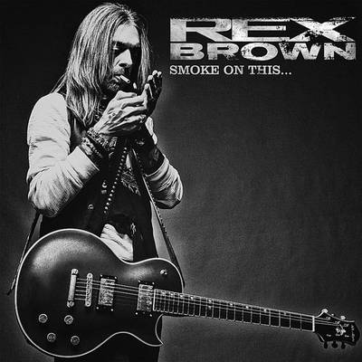 Rex Brown - Smoke On This...