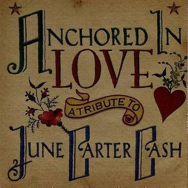 Anchored In Love: Tribute To June Carter Cash / Va