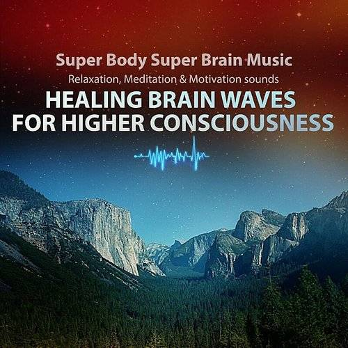 Healing Brain Waves For Higher Consciousness