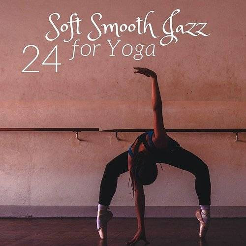 Smooth Jazz - 24 Soft Smooth Jazz For Yoga - Relaxing Prime Mp3