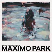 Maximo Park - Nature Always Wins [LP]