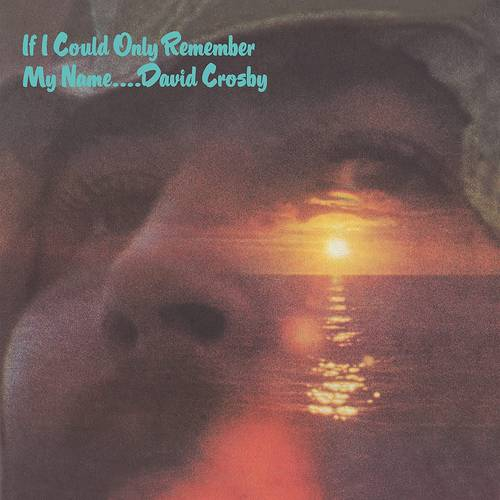 David Crosby - If I Could Only Remember My Name: 50th Anniversary [2CD]