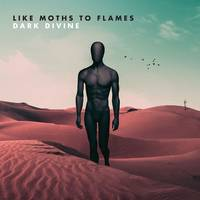 Like Moths To Flames - Dark Divine [Collector's Edition Colored LP]