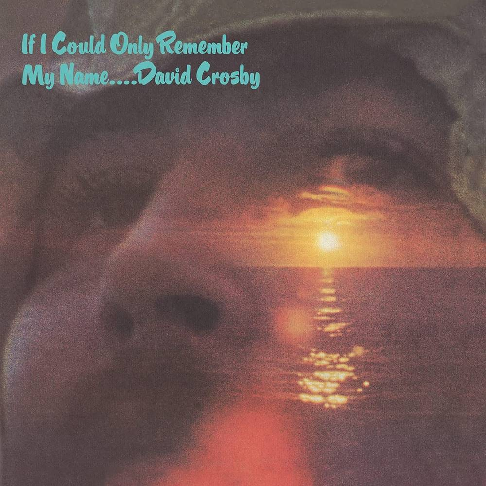 David Crosby - If I Could Only Remember My Name: 50th Anniversary [LP]