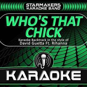 Who's That Chick (Karaoke Backtrack Originally Performed By David Guetta, Rihanna)
