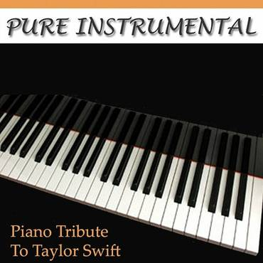Pure Instrumental: Taylor Swift Piano Tribute