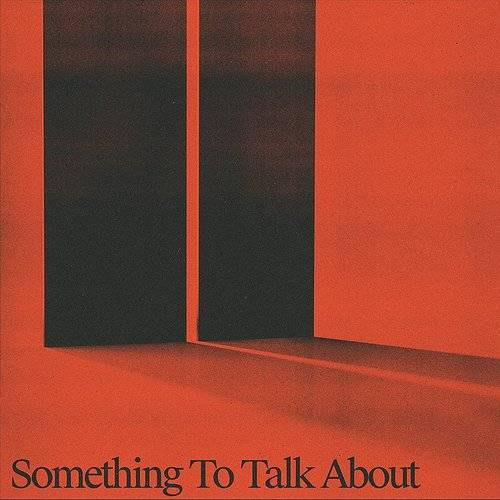 Something To Talk About - Single