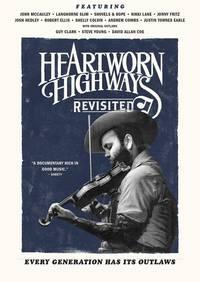 Heartworn Highways [Movie] - Heartworn Highways Revisited