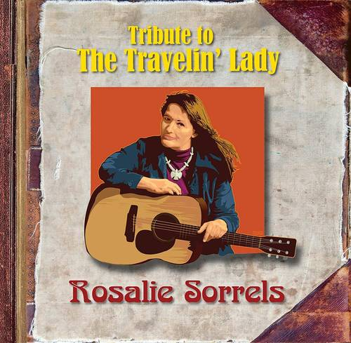 Tribute to the Travelin' Lady: Rosalie Sorrels