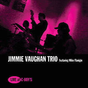 Jimmie Vaughan / Flanigin,Mike