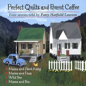 Perfect Quilts & Burnt Coffee