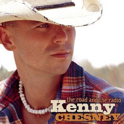 Kenny Chesney - Road & The Radio