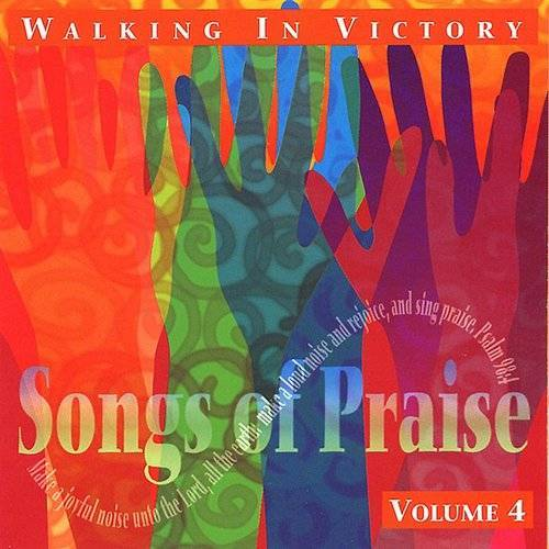 Walking In Victory - Songs Of Praise Collection Volume 4