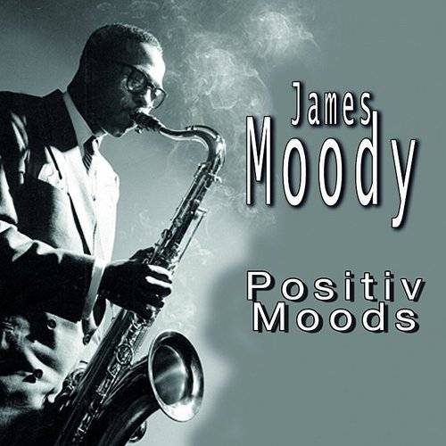 James Moody Think Positive, Vol. 2