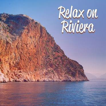 Relax On Riviera - Holiday Chill, Pure Relaxation, Sea, Sand, Singing Birds, Palms, Deep Sun, Drink Bar, Summer Chill