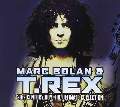 Marc Bolan & T-Rex - 20th Century Boy: The Ultimate Collection