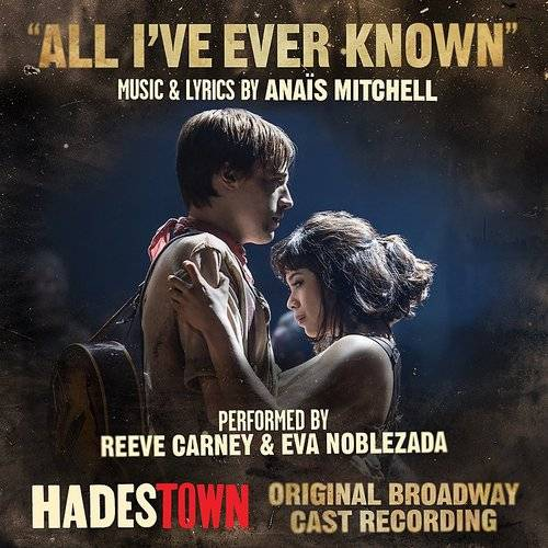 All I've Ever Known (Radio Edit) [Music From Hadestown Original Broadway Cast Recording] (Radio Edit (Music From Hadestown O