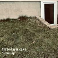 Three-Layer Cake - Stove Top [Green LP]