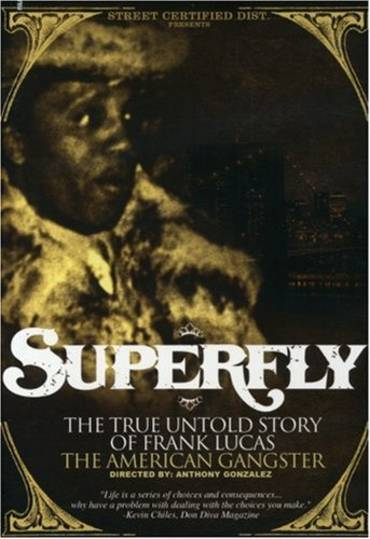 Superfly: The True-Untold Story of Frank Lucas the American Gangster