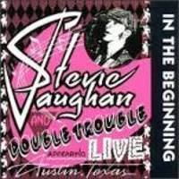 Stevie Vaughan Ray - In The Beginning (Hol)