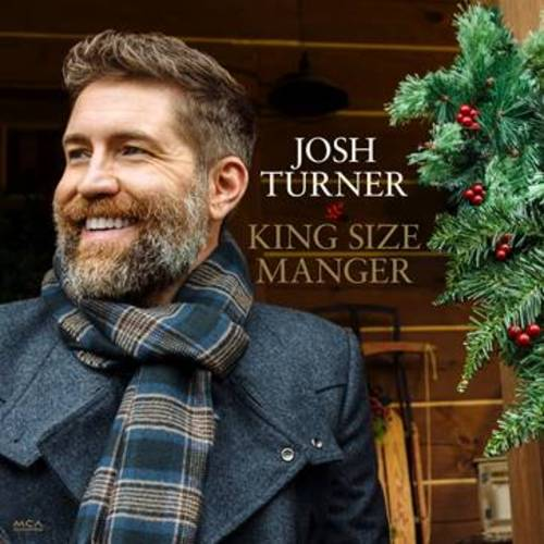 Josh Turner - King Size Manger