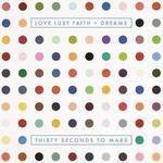 30 Seconds To Mars - Love Lust Faith + Dreams
