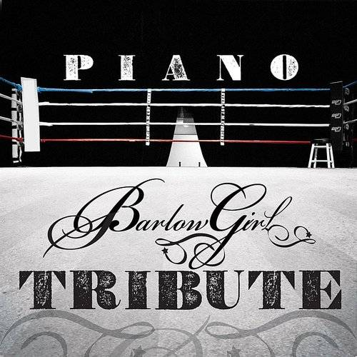 Barlowgirl Piano Tribute
