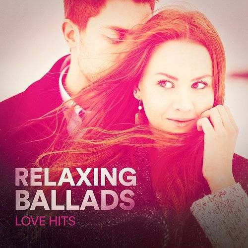 Relaxing Ballads (Love Hits)