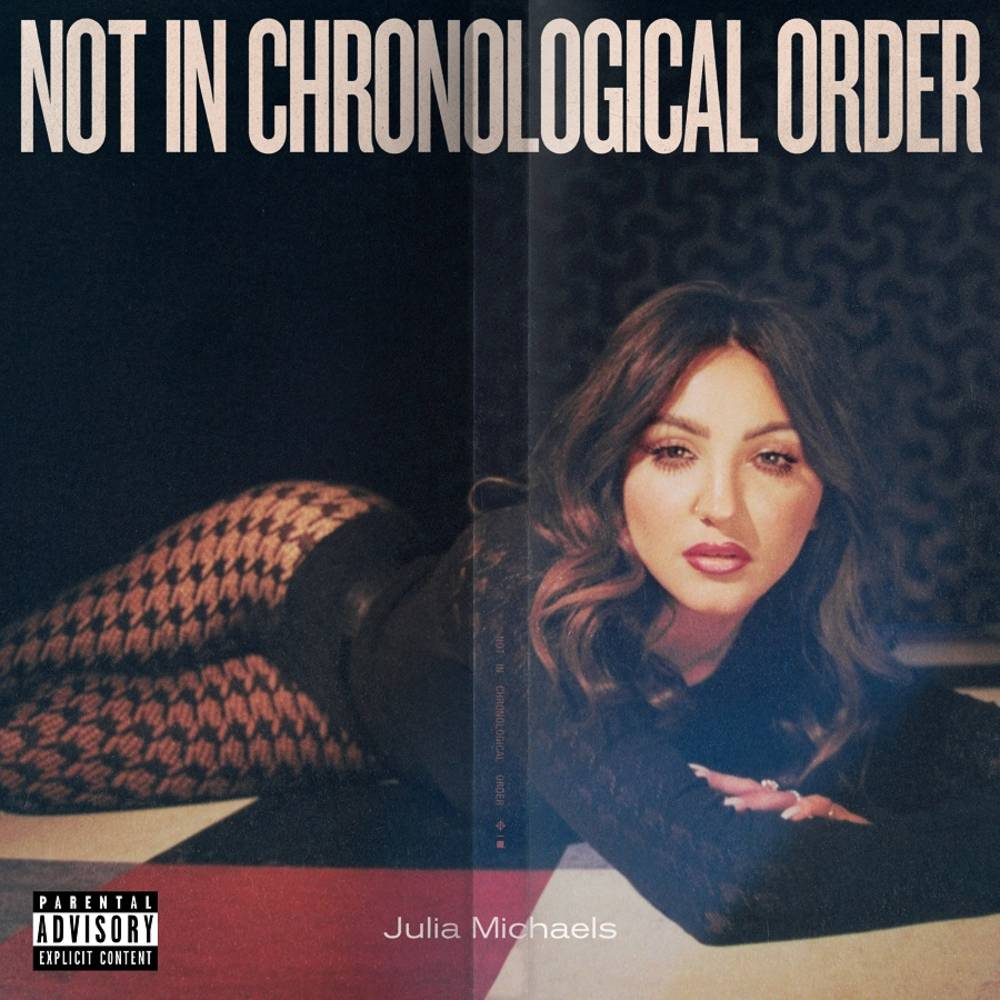 Julia Michaels - Not In Chronological Order