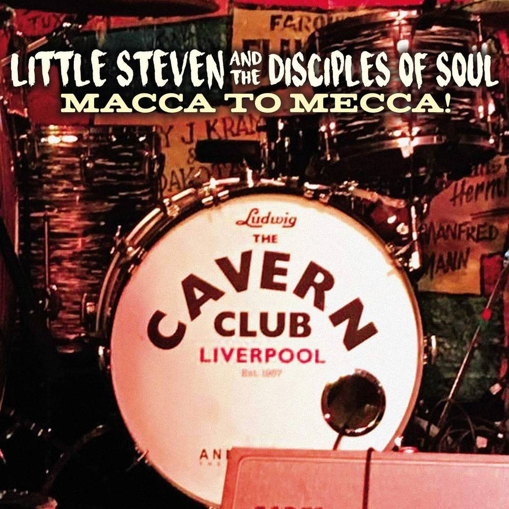 Little Steven & The Disciples Of Soul - Macca To Mecca! [CD/DVD]