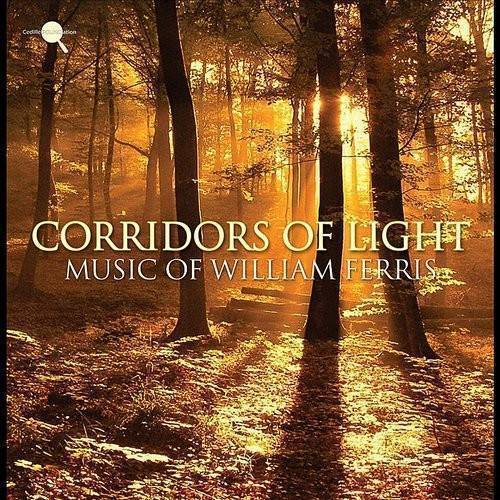 Corridors Of Light: Music Of William Ferris