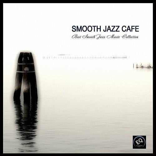 Smooth Jazz Cafe - Best Smooth Jazz Music Collection