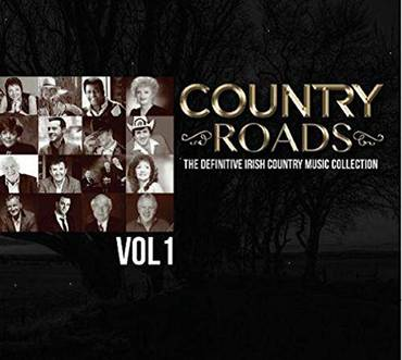 Country Roads Vol 1: The Definitive Irish Country Music Collection