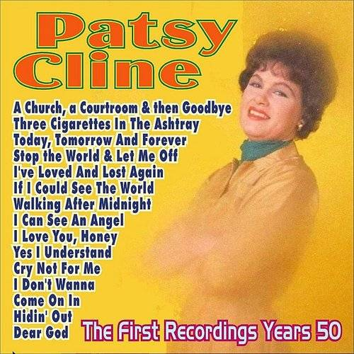 Patsy Cline . The First Recordings Years 50